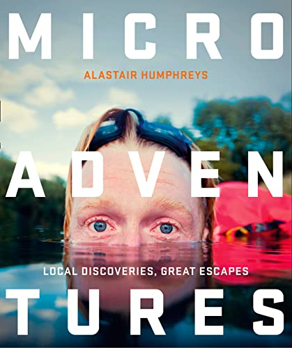 Microadventures: Local Discoveries for Great Escapes von William Collins