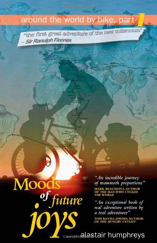Moods of Future Joys: Around the World by Bike - Part 1 von Eye Books Ltd