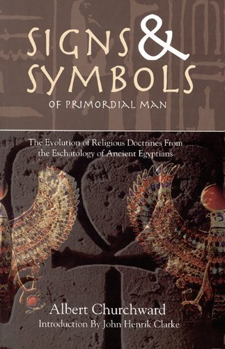 Signs & Symbols of Primordial Man: The Evolution of Religious Doctrines from the Eschatology of the Ancient Egyptians von LUSHENA BOOKS INC