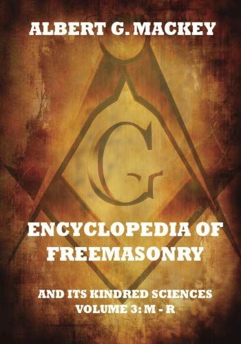 Encyclopedia Of Freemasonry And Its Kindred Sciences, Volume 3: M-R von Jazzybee Verlag