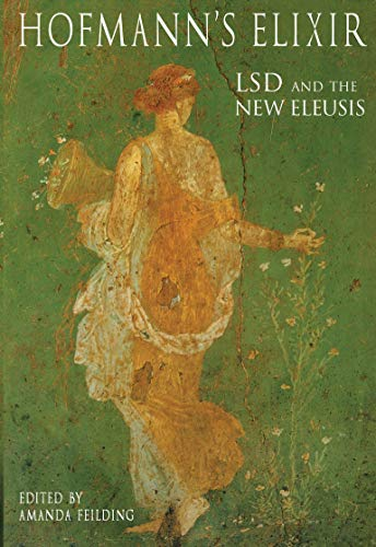 Hofmann's Elixir: LSD and the the New Eleusis von Strange Attractor Press