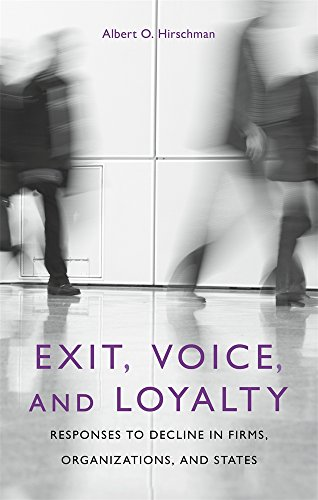 Exit, Voice and Loyalty: Responses to Decline in Firms, Organizations and States von Harvard University Press