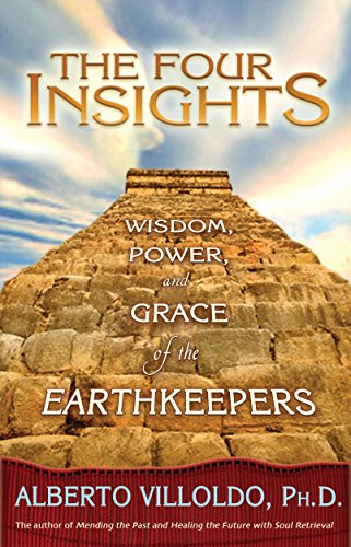 The Four Insights: Wisdom, Power, And Grace Of The Earthkeepers von Hay House