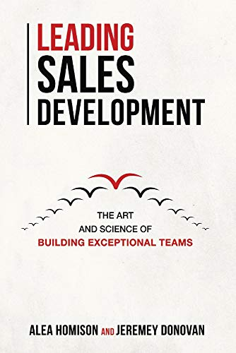 Leading Sales Development: The Art and Science of Building Exceptional Teams von BOOKBABY