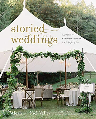 Storied Weddings: Inspiration for a Timeless Celebration that is Perfectly You von Gibbs M. Smith Inc