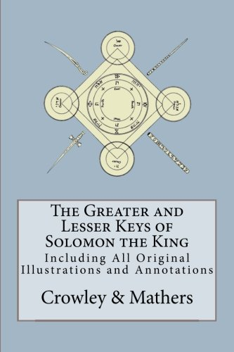 The Greater and Lesser Keys of Solomon the King