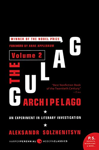 The Gulag Archipelago Volume 2: An Experiment in Literary Investigation (Perennial Classics)