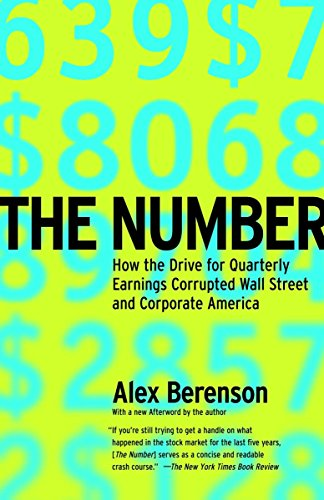 The Number: How the Drive for Quarterly Earnings Corrupted Wall Street and Corporate America von Random House Trade Paperbacks