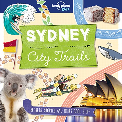 City Trails - Sydney (Lonely Planet Kids) von Lonely Planet Publications