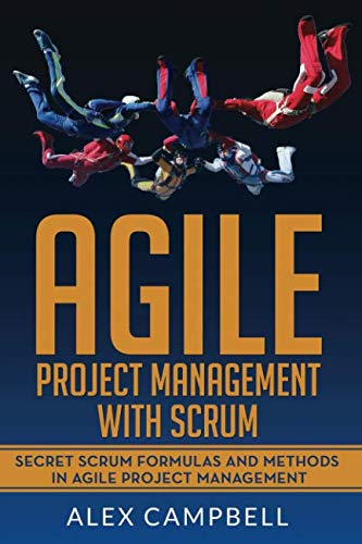 Agile Project Management with Scrum: Secret Scrum Formulas and Methods in Agile Project Management. von Independently published