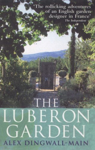 The Luberon Garden: A provencal story of Apricot Blossom, Truffles and Thyme von Ebury Press