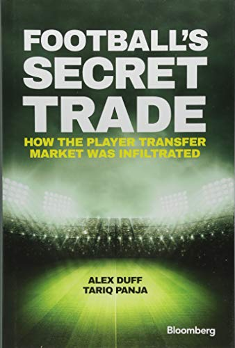 Football's Secret Trade: How the Player Transfer Market was Infiltrated (Bloomberg, Band 1) von Wiley