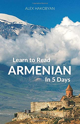 Learn to Read Armenian in 5 Days von CreateSpace Independent Publishing Platform