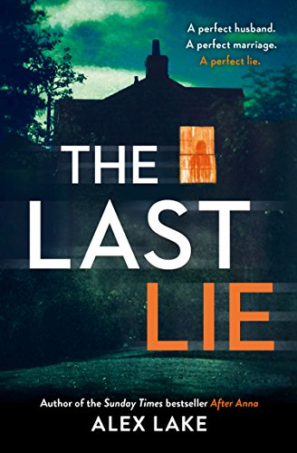 The Last Lie: The Must-Read New Thriller from the Sunday Times Bestselling Author von Harpercollins Uk