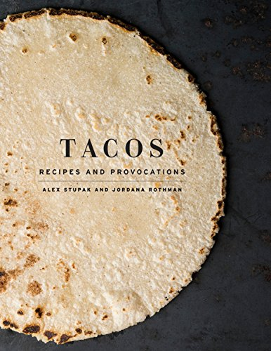 Tacos: Recipes and Provocations von Clarkson Potter