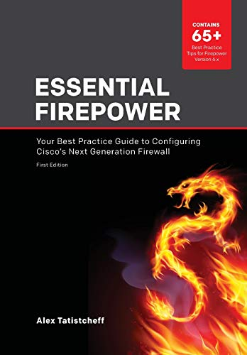 Essential Firepower: Your best practice guide to configuring Cisco's Next Generation Firewall von Independently published