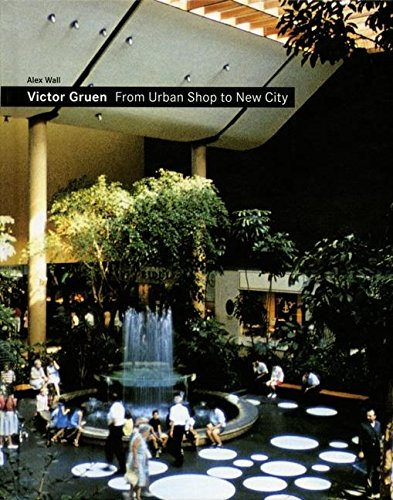 Victor Gruen: From Urban Shop to New City