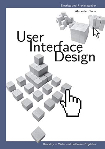 User - Interface - Design: Usability in Web- und Software-Projekten von Books on Demand