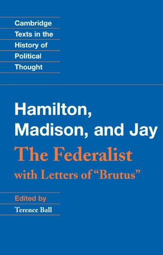 "The Federalist: With Letters of ""Brutus"" (Cambridge Texts in the History of Political Thought)"
