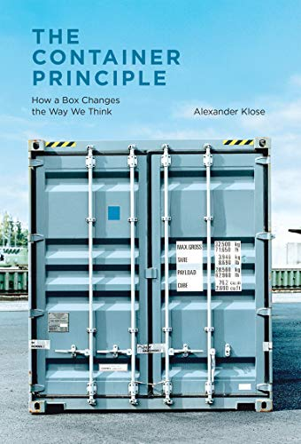 Container Principle: How a Box Changes the Way We Think (Infrastructures) von Mit Press