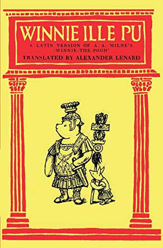 Winnie Ille Pu A Latin Translation of A. A. Milne's 'Winnie-the-Pooh' von Ishi Press