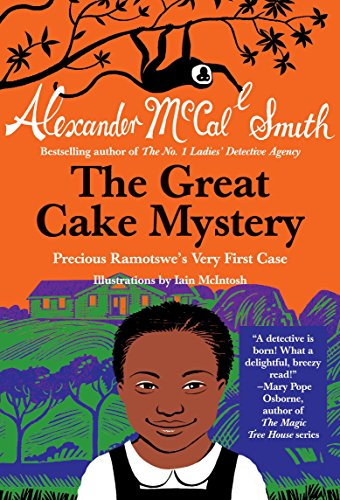 The Great Cake Mystery: Precious Ramotswe's Very First Case (Precious Ramotswe Mysteries for Young Readers, Band 1)