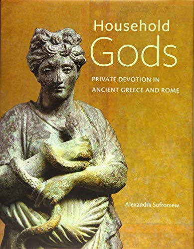 Sofroniew, A: Household Gods - Private Devotion in Ancient G