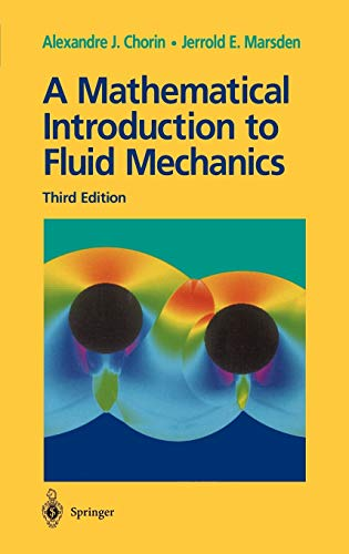 A Mathematical Introduction to Fluid Mechanics (Texts in Applied Mathematics (4), Band 4)
