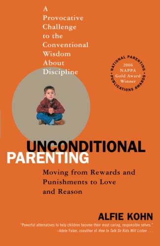 Unconditional Parenting: Moving from Rewards and Punishments to Love and Reason von Atria Books