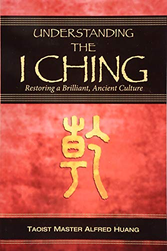 Understanding the I Ching: Restoring a Brilliant, Ancient Culture von CreateSpace Independent Publishing Platform