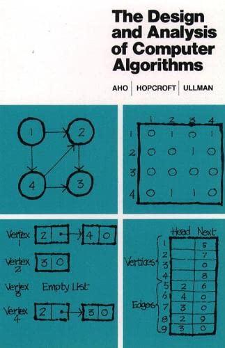 The Design and Analysis of Computer Algorithms (Addison-Wesley Series in Computer Science and Information Processing)