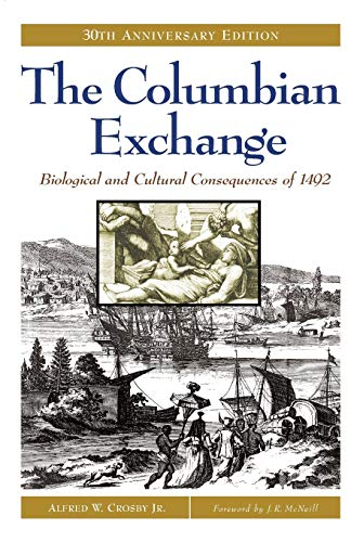 The Columbian Exchange: Biological and Cultural Consequences of 1492, 30th Anniversary Edition von Praeger