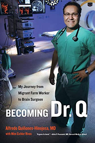 Becoming Dr. Q: My Journey from Migrant Farm Worker to Brain Surgeon von University of California Press