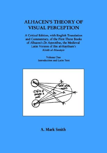 Alhacen's Theory of Visual Perception (First Three Books of Alhacen's de Aspectibus), Volume One--Introduction and Latin Text (Transactions of the American Philosophical Society, Band 91) von American Philosophical Society