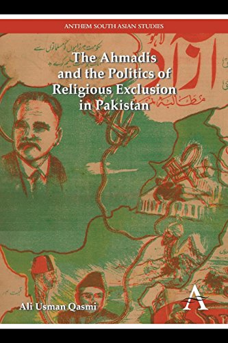 The Ahmadis and the Politics of Religious Exclusion in Pakistan (Anthem South Asian History, Band 1) von Anthem Press
