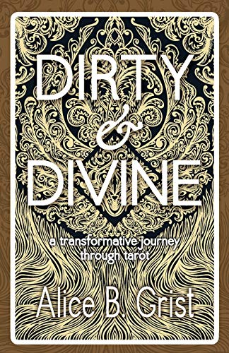 Dirty & Divine: a transformative journey through tarot von Womancraft Publishing