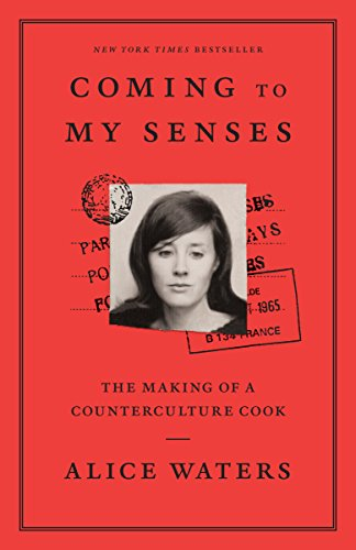 Coming to My Senses: The Making of a Counterculture Cook von Clarkson Potter