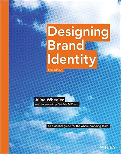 Designing Brand Identity: An Essential Guide for the Whole Branding Team von John Wiley & Sons Inc