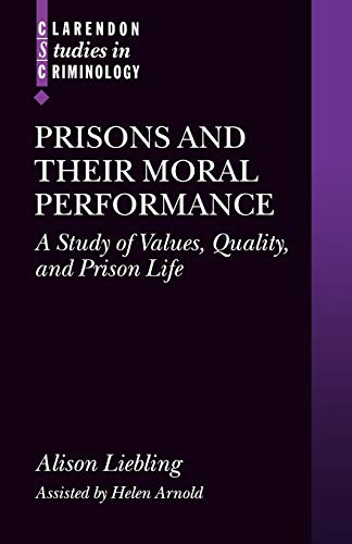 Prisons and Their Moral Performance: A Study of Values, Quality, and Prison Life (Clarendon Studies in Criminology) von Oxford University Press, U.S.A.