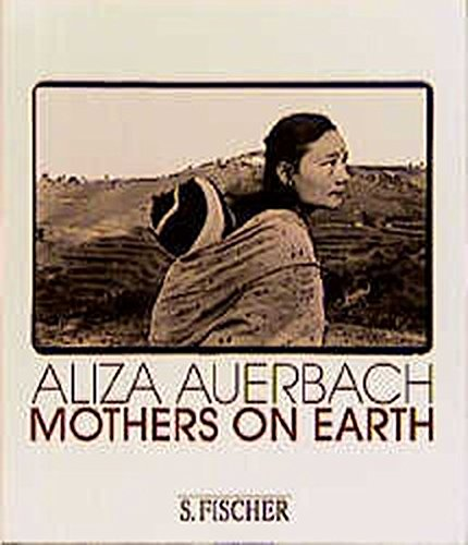 Mothers on Earth: Fotografien von S. Fischer