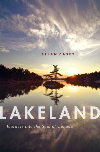 Lakeland: Journeys into the Soul of Canada von Greystone Books
