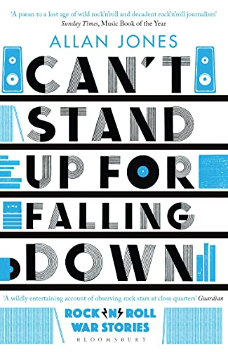Can't Stand Up For Falling Down: Rock'n'Roll War Stories von Bloomsbury Publishing PLC