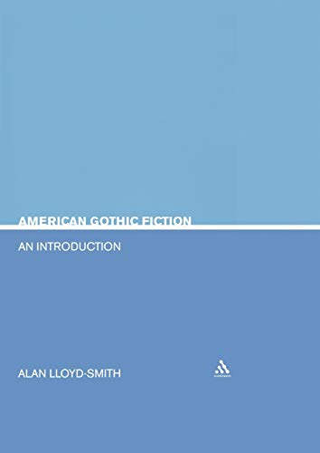 American Gothic Fiction: An Introduction (Continuum Studies in Literary Genre) von Continuum