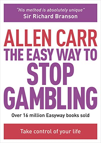The Easy Way to Stop Gambling: Take Control of Your Life (Allen Carr's Easyway) von Arcturus Publishing Ltd