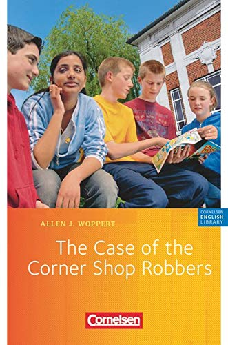 "Cornelsen English Library - Fiction: 5. Schuljahr, Stufe 2 - The Case of the Corner Shop Robbers: Lektüre zu ""English G 21"". Mit Aufgaben und Activities"