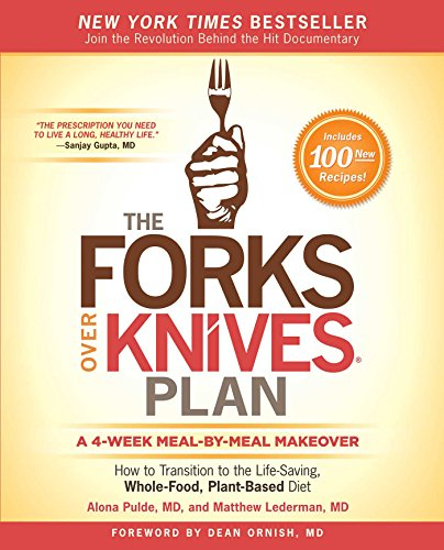 The Forks Over Knives Plan: How to Transition to the Life-Saving, Whole-Food, Plant-Based Diet von Atria Books