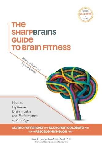 The SharpBrains Guide to Brain Fitness: How to Optimize Brain Health and Performance at Any Age von SharpBrains Incorporated