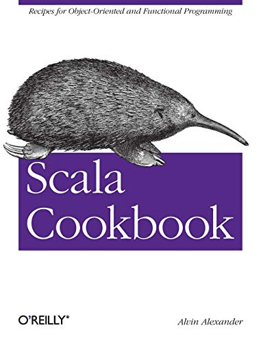Scala Cookbook: Recipes for Object-Oriented and Functional Programming von O'Reilly Media, Inc. / O'Reilly UK Ltd.