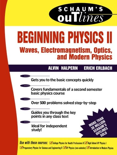 Beginning Physics Ii: Waves, Electromagnetism, Optics And Modern Physics (Schaum's Outlines)