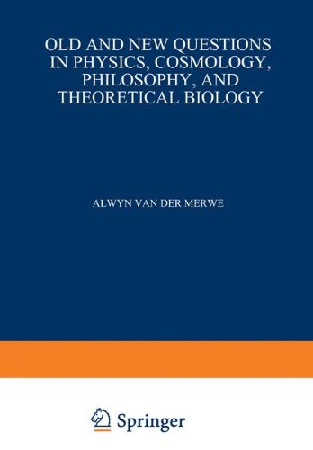 Old and New Questions in Physics, Cosmology, Philosophy, and Theoretical Biology: Essays in Honor of Wolfgang Yourgrau von Springer